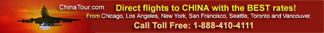 direct flights from North America to china with the best rates, fly from chicago, los angeles, new york, san francisco, seattle, toronto, vancouver, call ChinaTour.com at 1-888-410-4111
